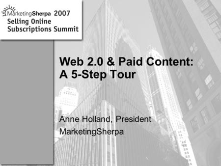More data on this topic available from:: Web 2.0 & Paid Content: A 5-Step Tour Anne Holland, President MarketingSherpa.