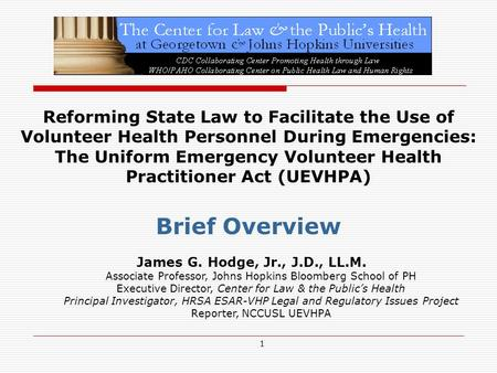 1 Reforming State Law to Facilitate the Use of Volunteer Health Personnel During Emergencies: The Uniform Emergency Volunteer Health Practitioner Act (UEVHPA)