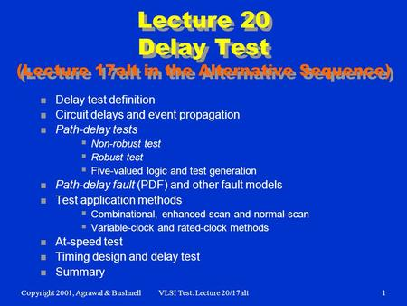 Lecture 20 Delay Test (Lecture 17alt in the Alternative Sequence)