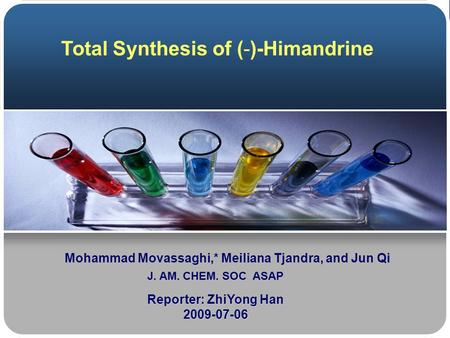 Mohammad Movassaghi,* Meiliana Tjandra, and Jun Qi Reporter: ZhiYong Han 2009-07-06 Total Synthesis of (-)-Himandrine J. AM. CHEM. SOC ASAP.