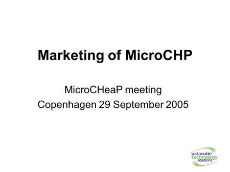 Marketing of MicroCHP MicroCHeaP meeting Copenhagen 29 September 2005.