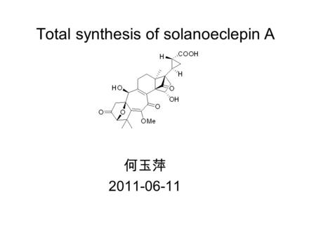 Total synthesis of solanoeclepin A
