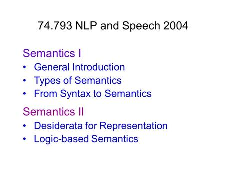 NLP and Speech 2004 Semantics I Semantics II
