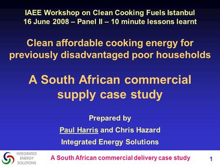 A South African commercial delivery case study 1 Clean affordable cooking energy for previously disadvantaged poor households A South African commercial.