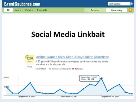 Social Media Linkbait. Get Links Branding Reach Social Media Linkbait Overview of Linkbait Categories Crafting a Linkbait.