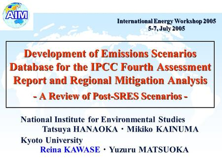 2015/6/21 Development of Emissions Scenarios Database for the IPCC Fourth Assessment Report and Regional Mitigation Analysis - A Review of Post-SRES Scenarios.