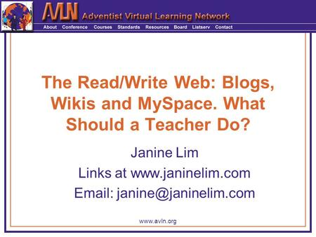 The Read/<strong>Write</strong> Web: Blogs, Wikis and MySpace. What Should a Teacher Do? Janine Lim Links at