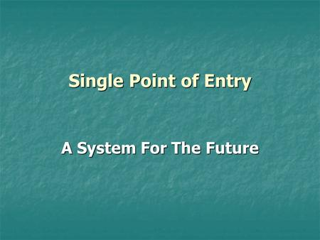 Single Point of Entry A System For The Future. Help! I need Help! For whatever reason, people may face a need for care beyond what they can provide for.