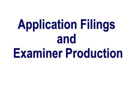 Application Filings and Examiner Production. UPR Applications Filed 0 50000 100000 150000 200000 250000 300000 350000 400000 19951996199719981999200020012002200320042005.