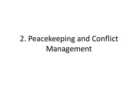 2. Peacekeeping and Conflict Management