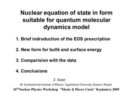 Nuclear equation of state in form suitable for quantum molecular dynamics model 1.Brief indroduction of the EOS prescription 2.New form for bullk and surface.