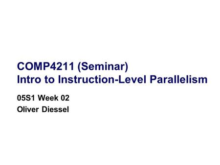 COMP4211 (Seminar) Intro to Instruction-Level Parallelism