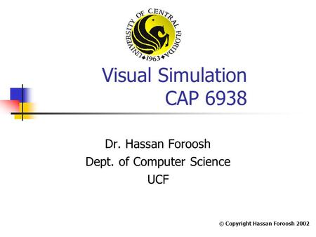 Dr. Hassan Foroosh Dept. of Computer Science UCF