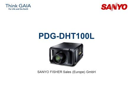 PDG-DHT100L SANYO FISHER Sales (Europe) GmbH. Copyright© SANYO Electric Co., Ltd. All Rights Reserved 2007 2 Technical Specifications Model: PDG-DHT100L.