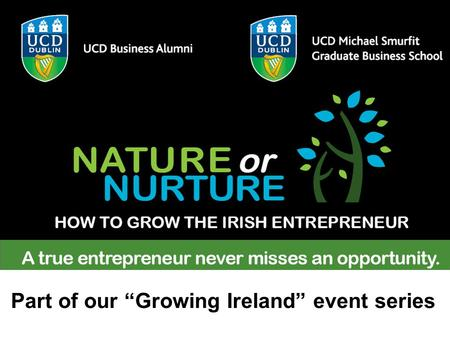 "Part of our ""Growing Ireland"" event series. Multiple Pathways to Technological- Entrepreneurship – The Strategic Roles of the State Comparative Lessons."
