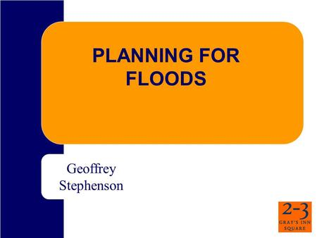PLANNING FOR FLOODS Geoffrey Stephenson. Government Guidance on Flooding PPS1General guidance only, nothing specific PPS25Detailed guidance which must.