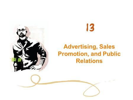 <strong>Advertising</strong>, Sales Promotion, and Public Relations