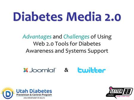 Diabetes Media 2.0 Advantages and Challenges of Using Web 2.0 Tools for Diabetes Awareness and Systems Support &