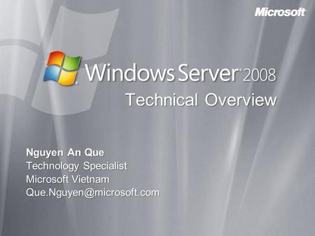 Technical Overview Nguyen An Que Technology Specialist Microsoft Vietnam