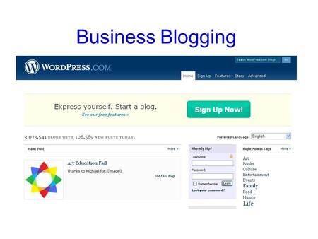 Business Blogging. Reaching Your Customers Educate customers about products Easy user-friendly interface New content displayed at the top Search Engine.
