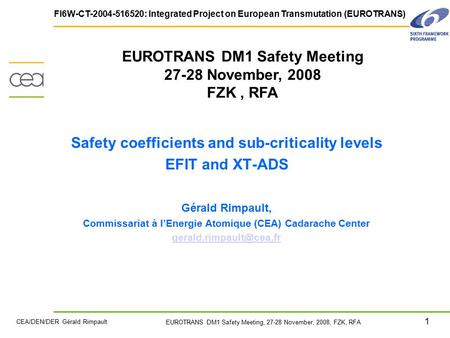 1 EUROTRANS DM1 Safety Meeting, 27-28 November, 2008, FZK, RFA FI6W-CT-2004-516520: Integrated Project on European Transmutation (EUROTRANS) CEA/DEN/DER.