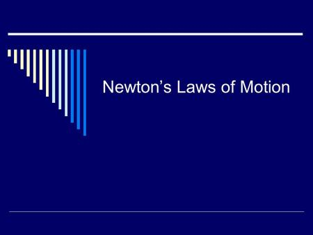 Newton's Laws of Motion. HFinks '072 6/2/2015 Basic Concepts  Force – push or pull on an object - Vector quantity  Mass – amount of matter in a body.
