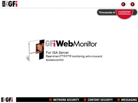 For ISA Server Real-time HTTP/FTP monitoring, anti-virus and access control.