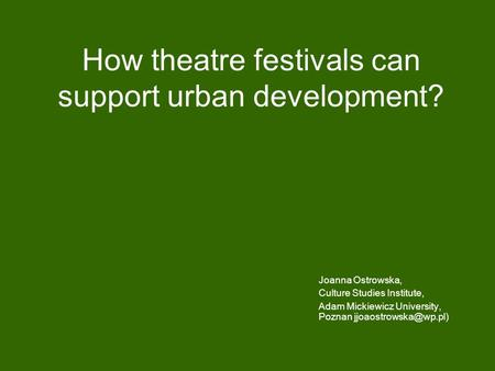 How theatre festivals can support urban development?