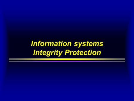 Information systems Integrity Protection. Facts on fraud  UK computer fraud 400 Million £  17 000 on 136 000 companies  avg case 46 000 £  France.