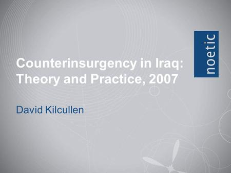 Counterinsurgency in Iraq: <strong>Theory</strong> and Practice, 2007