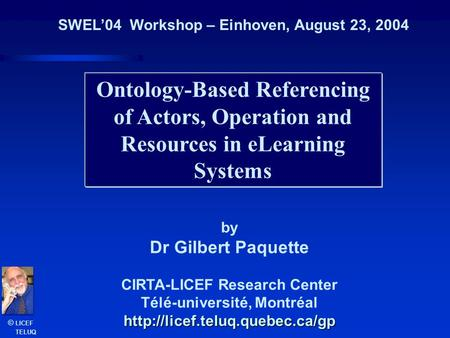 SWEL'04  Workshop – Einhoven, August 23, 2004