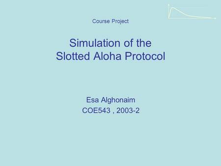Simulation of the Slotted Aloha Protocol