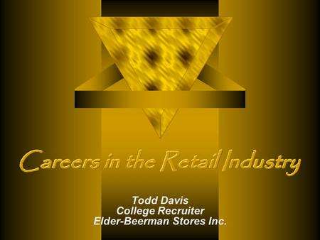 Todd Davis College Recruiter Elder-Beerman Stores Inc.