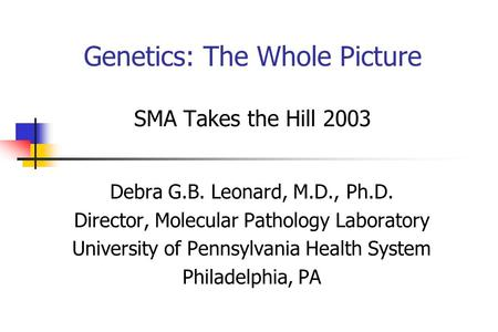 Genetics: The Whole Picture SMA Takes the Hill 2003