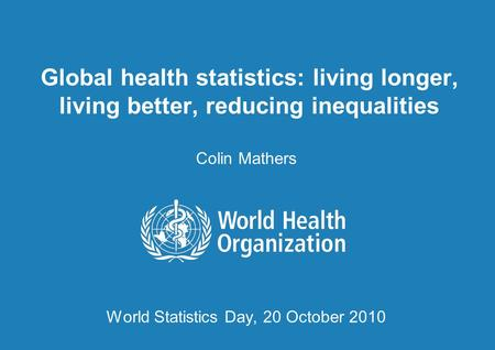 Colin Mathers World Statistics Day, 20 October 2010