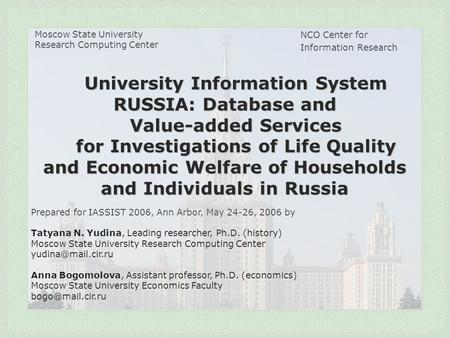 Moscow State University Research Computing Center NCO Center for Information Research University Information System RUSSIA: Database and Value-added Services.