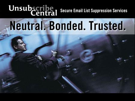 UnsubCentral  Service Overview. Privacy Futures Symposium June 2004.