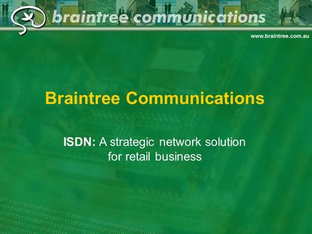 Braintree Communications ISDN: A strategic network solution for retail business.