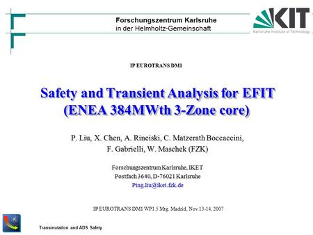 Transmutation and ADS Safety Forschungszentrum Karlsruhe in der Helmholtz-Gemeinschaft Transient Analysis for EFIT (ENEA 384MWth 3-Zone core) Safety and.