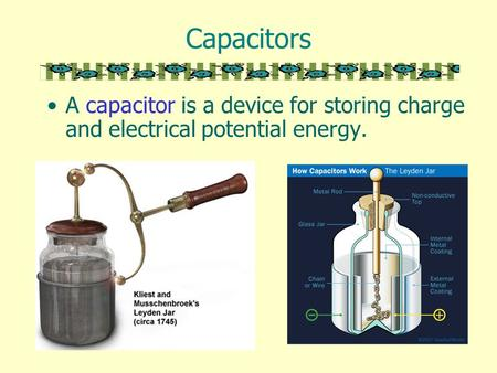 Capacitors A capacitor is a device for storing charge and electrical potential energy.