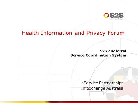 EService Partnerships Infoxchange Australia Health Information and Privacy Forum S2S eReferral Service Coordination System.
