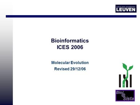 Bioinformatics ICES 2006 Molecular Evolution Revised 29/12/06.