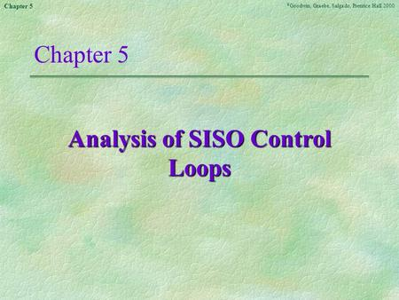 Analysis of SISO Control Loops