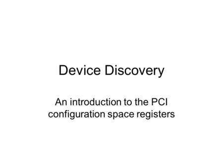 An introduction to the PCI configuration space registers