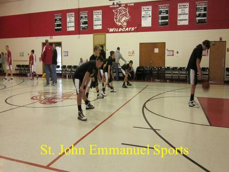 St. John Emmanuel Sports. Basketball (Boy's) We had three wins and one loss in the St James Tournament and Placed 3 rd During the games, we looked and.