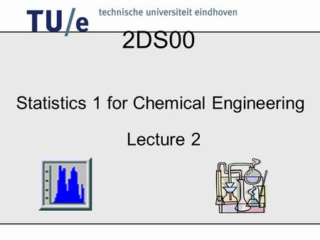 2DS00 Statistics 1 for Chemical Engineering Lecture 2.