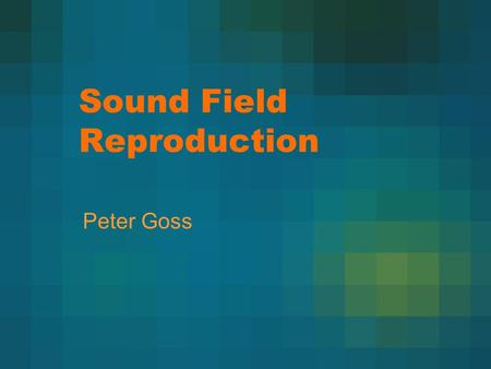 Sound Field Reproduction Peter Goss. Outline What is sound field reproduction? Free-field theory and simulation results Reverberant theory Implementation.