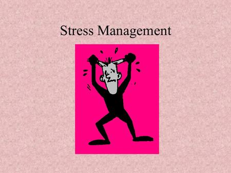 Stress Management. Student Stress Scale In the Student Stress Scale, each event, such as beginning or ending school, has been assigned a score that represents.