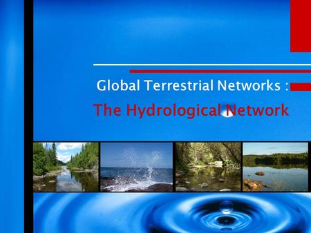 Global Terrestrial Networks : The Hydrological Network.