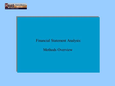 Financial Statement Analysis: Methods Overview Financial Statement Analysis: Methods Overview.